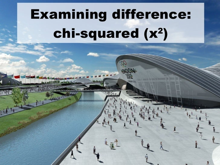 Examining difference: chi-squared ( x 2 )