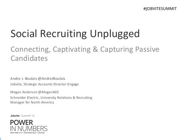 Jobvite Summit'15 Chicago: Breakout Session - Social Recruiting Unplugged