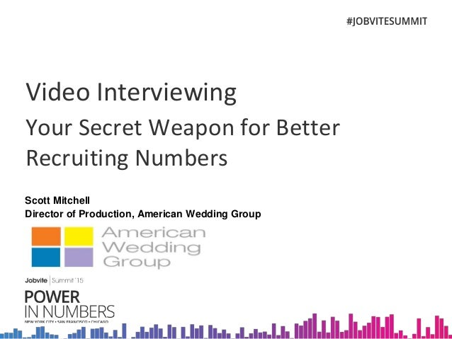 Jobvite Summit'15 Chicago: Breakout Session - Video Interviewing: Your Secret Weapon to Better Recruiting Numbers