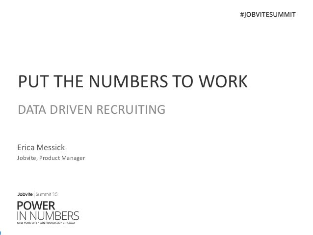 Jobvite Summit'15 Chicago: Data Driven Recruiting by Erica Messick