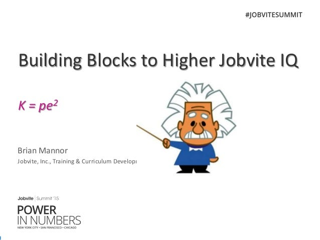 Summit'15 Chicago: Breakout Session - Building Blocks to Higher Jobvite IQ