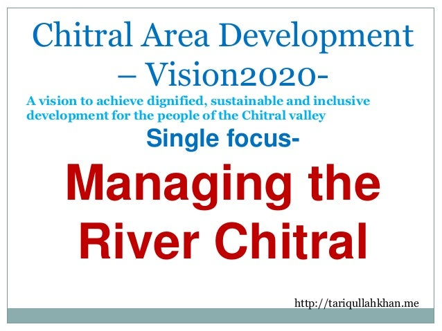Chitral Area Development – Vision2020A vision to achieve dignified, sustainable and inclusive development for the people o...