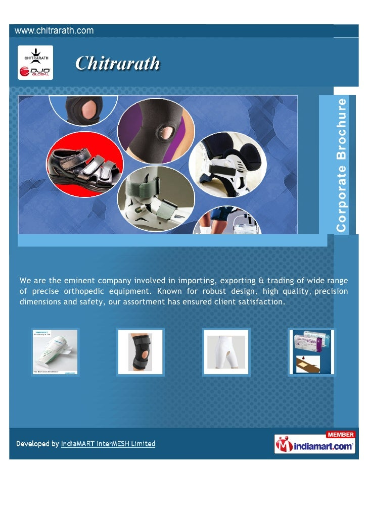 We are the eminent company involved in importing, exporting & trading of wide rangeof precise orthopedic equipment. Known ...