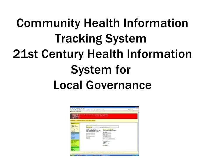 Community Health Information Tracking System  21st Century Health Information System for  Local Governance