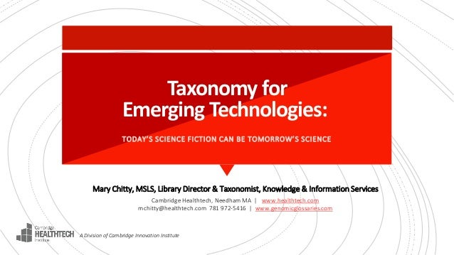 Taxonomy for Emerging Technologies: Mary Chitty, MSLS, Library Director & Taxonomist, Knowledge & Information Services Cam...