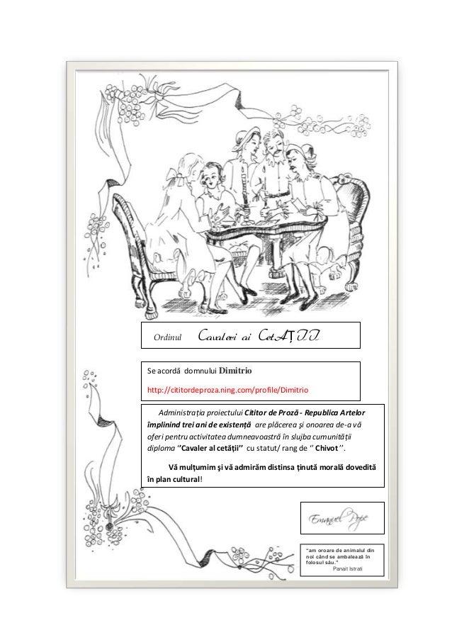 Ordinul      Cavaleri ai CetAŢIISe acordă domnului Dimitriohttp://cititordeproza.ning.com/profile/Dimitrio   Administraţia...