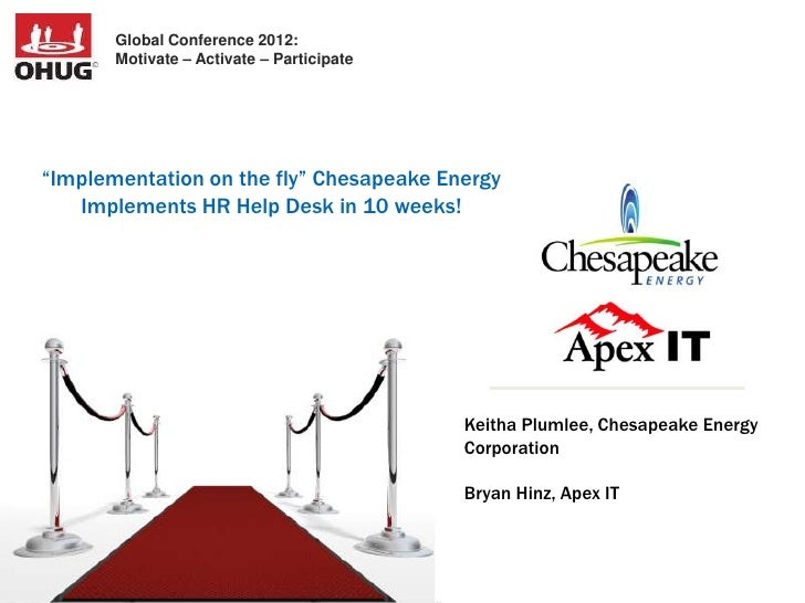 """Global Conference 2012:       Motivate – Activate – Participate""""Implementation on the fly"""" Chesapeake Energy   Implements ..."""