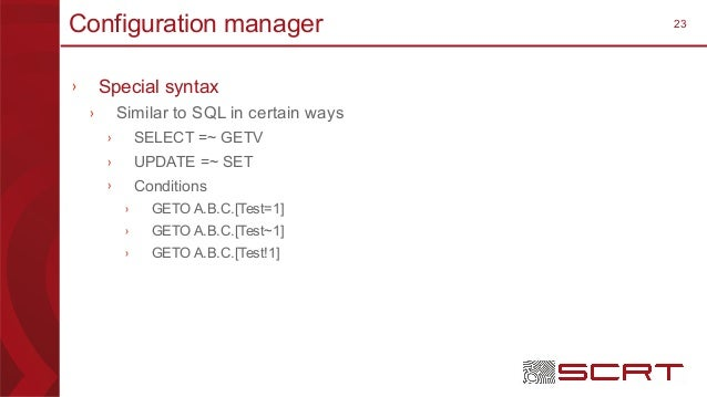 23Configuration manager › Special syntax › Similar to SQL in certain ways › SELECT =~ GETV › UPDATE =~ SET › Conditions › ...