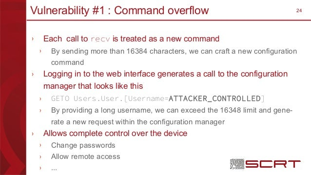 24Vulnerability #1 : Command overflow › Each call to recv is treated as a new command › By sending more than 16384 charact...