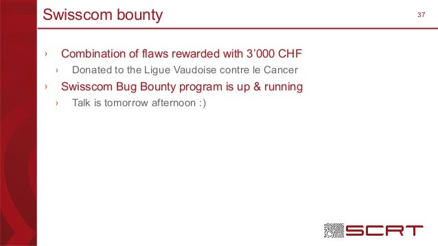 37Swisscom bounty › Combination of flaws rewarded with 3'000 CHF › Donated to the Ligue Vaudoise contre le Cancer › Swissc...