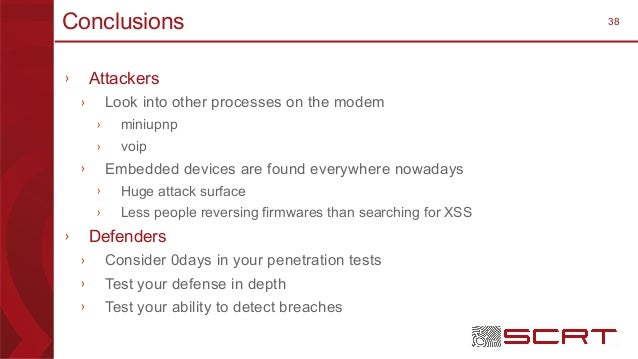 38Conclusions › Attackers › Look into other processes on the modem › miniupnp › voip › Embedded devices are found everywhe...