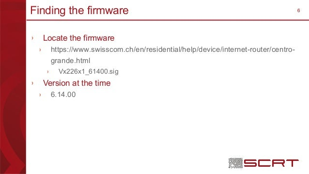 6Finding the firmware › Locate the firmware › https://www.swisscom.ch/en/residential/help/device/internet-router/centro- g...