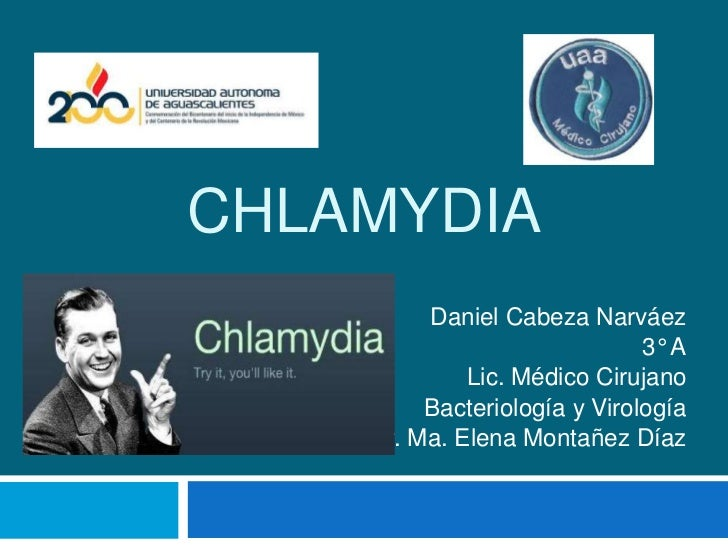 CHLAMYDIA         Daniel Cabeza Narváez                              3° A             Lic. Médico Cirujano         Bacteri...