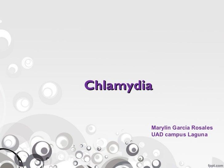 Chlamydia        Marylin García Rosales        UAD campus Laguna