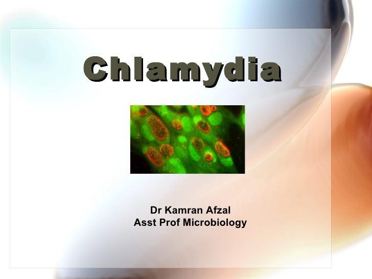 Chlamydia     Dr Kamran Afzal  Asst Prof Microbiology