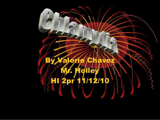 By Valerie Chavez Mr. Holley HI 2pr 11/12/10