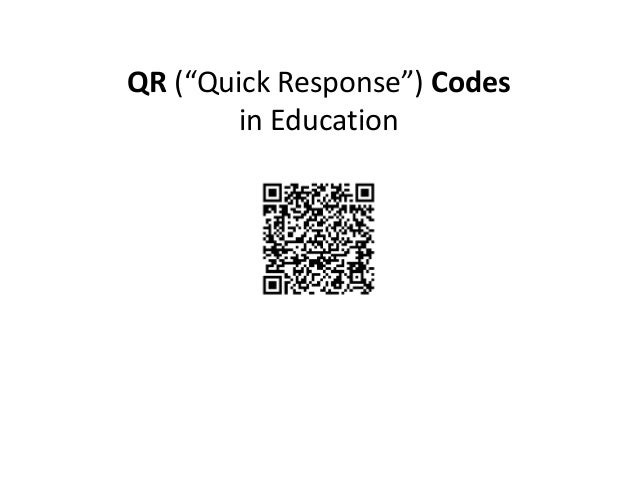 "QR (""Quick Response"") Codes        in Education"