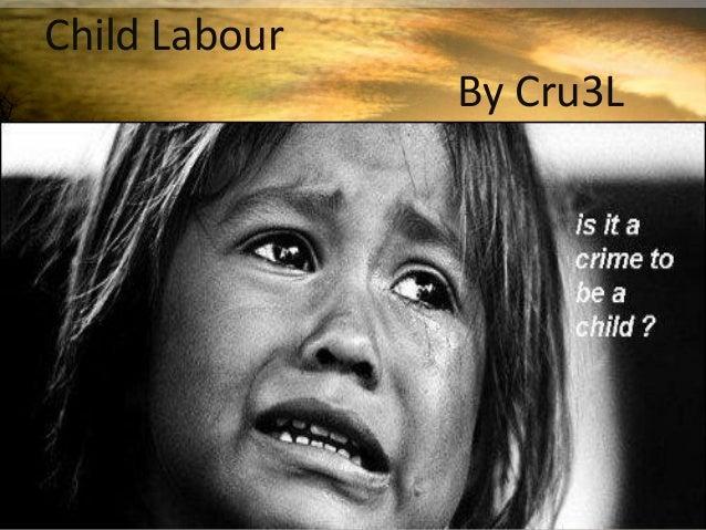 Child Labour               By Cru3L