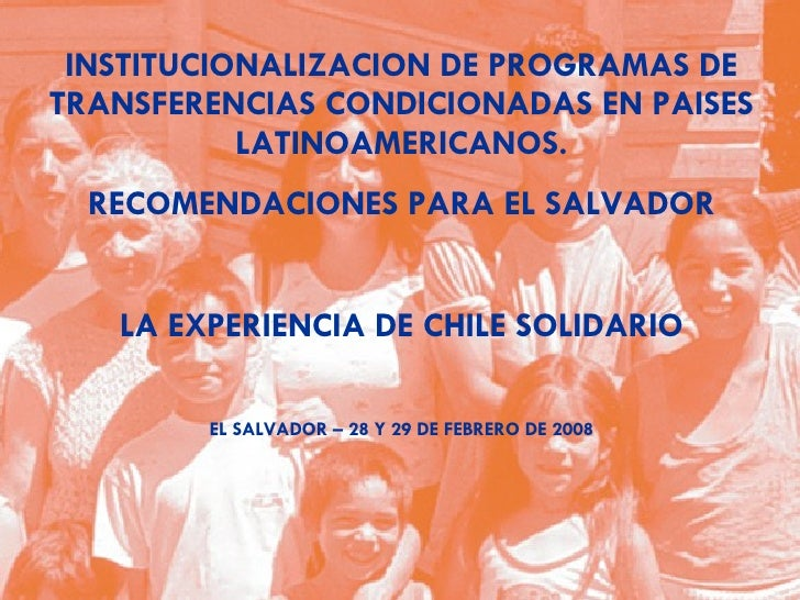 INSTITUCIONALIZACION DE PROGRAMAS DE TRANSFERENCIAS CONDICIONADAS EN PAISES LATINOAMERICANOS. RECOMENDACIONES PARA EL SALV...