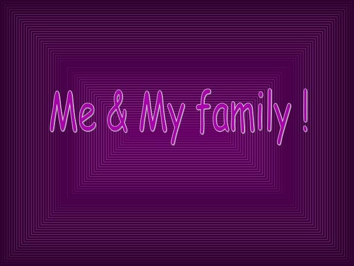 Me & My family !