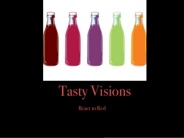 Tasty Visions   React to Red