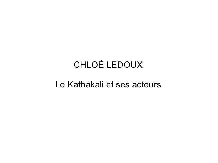CHLOÉ LEDOUX Le Kathakali et ses acteurs