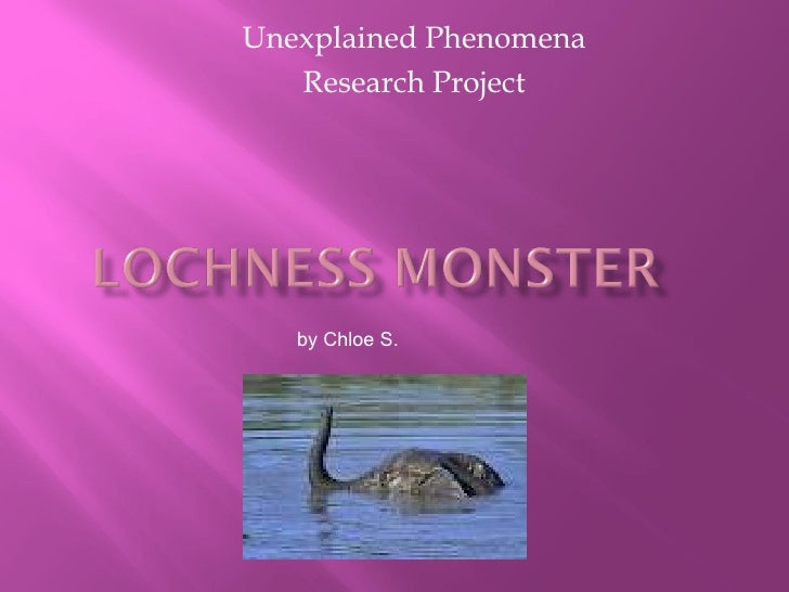 Unexplained Phenomena   Research Project   by Chloe S.