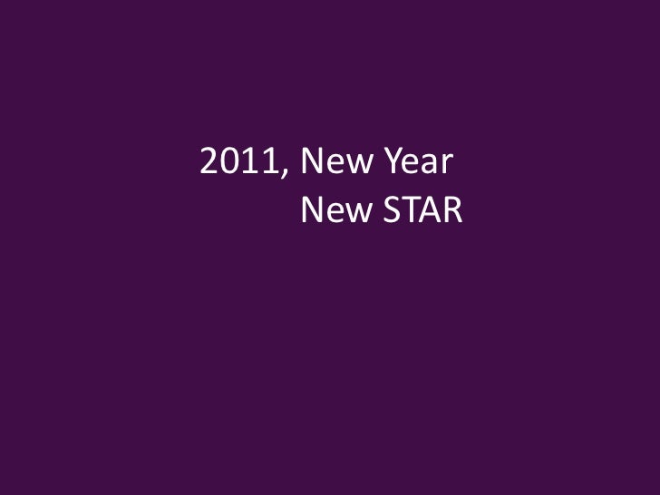 2011, New Year             New STAR<br />