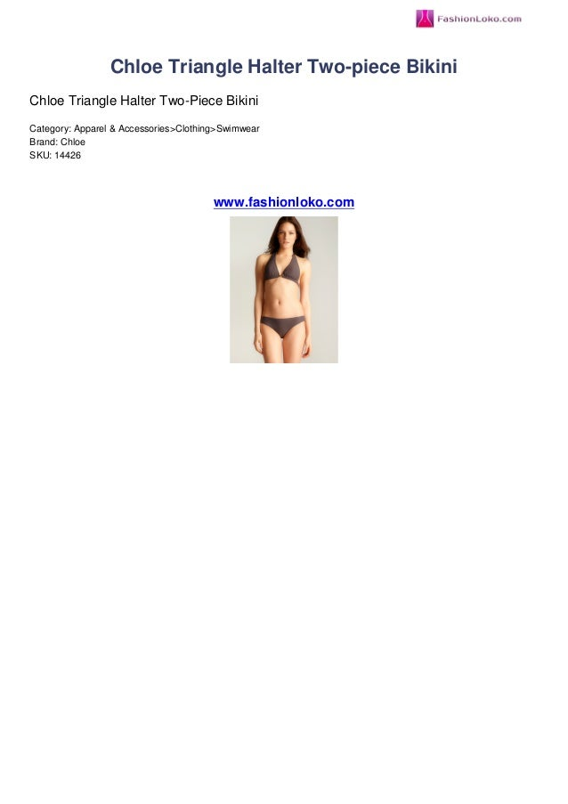 Chloe Triangle Halter Two-piece BikiniChloe Triangle Halter Two-Piece BikiniCategory: Apparel & Accessories>Clothing>Swimw...