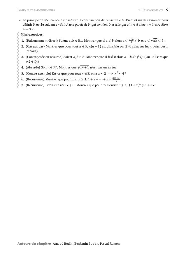 LOGIQUE ET RAISONNEMENTS 2. RAISONNEMENTS 9 • Le principe de récurrence est basé sur la construction de l'ensemble . En ef...