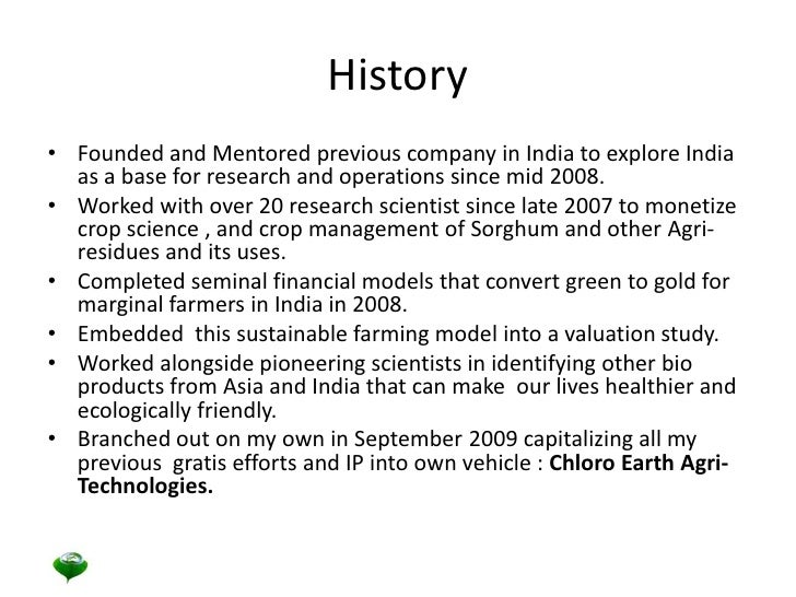 History<br />Founded and Mentored previous company in India to explore India as a base for research and operations since m...