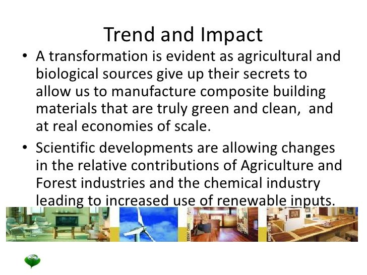 Trend and Impact<br />A transformation is evident as agricultural and biological sources give up their secrets to allow us...