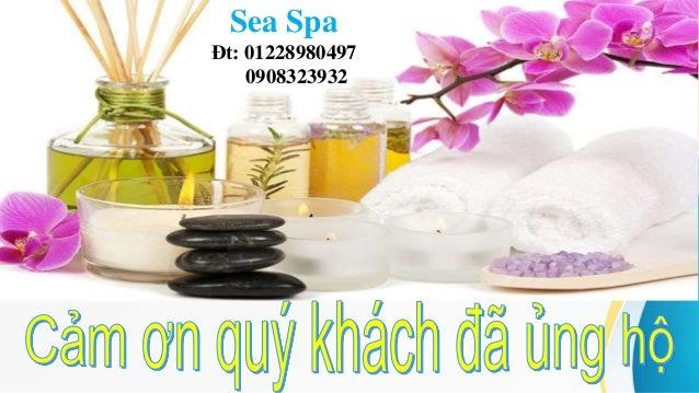 Sea Spa Đt: 01228980497 0908323932