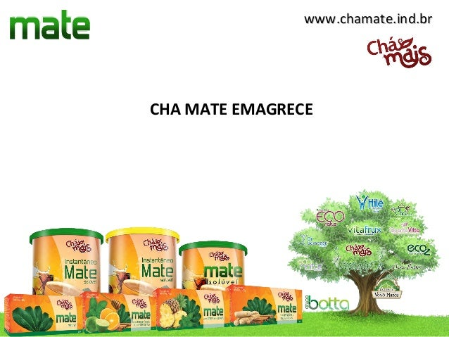 www.chamate.ind.brCHA MATE EMAGRECE