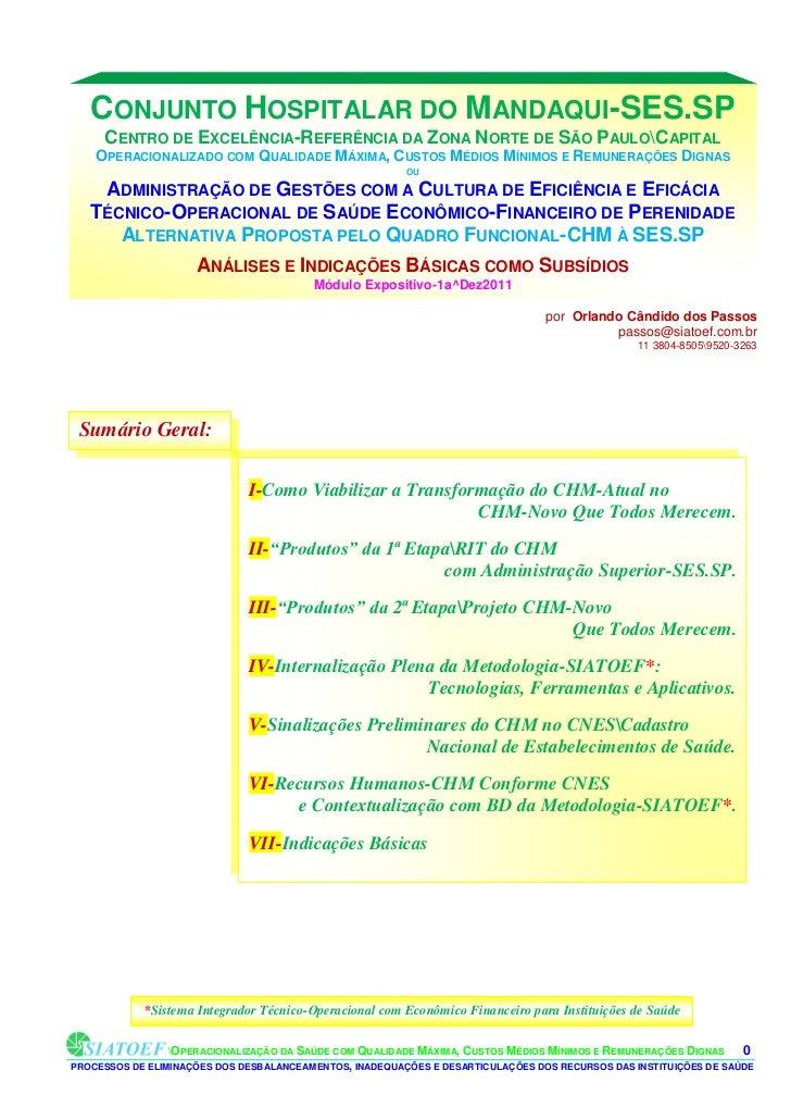 CONJUNTO HOSPITALAR DO MANDAQUI-SES.SP     CENTRO DE EXCELÊNCIA-REFERÊNCIA DA ZONA NORTE DE SÃO PAULOCAPITAL    OPERACIONA...