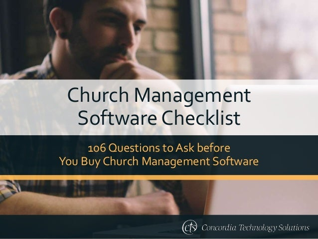 Church Management Software Checklist 106 Questions to Ask before You Buy Church Management Software