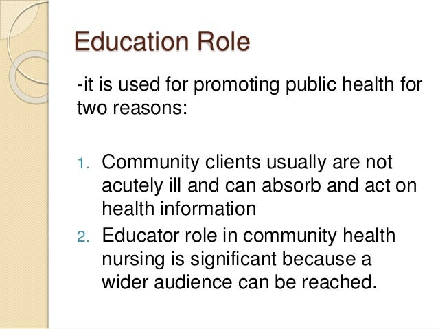 community health nursing role in the Community mental health nursing is a very rewarding career, and can offer a huge variety of working environments community mental health treatment is usually available to anyone already diagnosed with a mental health condition via a day centre, respite care facility or in their own home.
