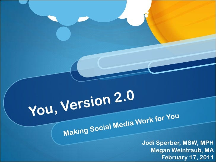 You 2.0: An introduction to social media and health, and making it work for your organization
