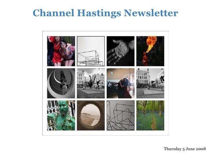 Channel Hastings Newsletter                             Thursday 5 June 2008