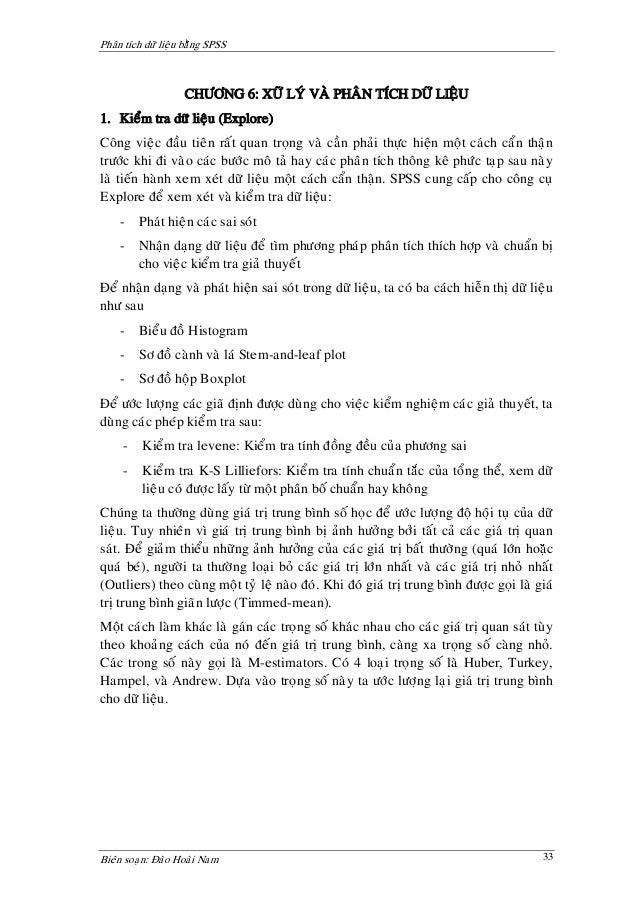 Phaân tích döõ lieäu baèng SPSS                    CHÖÔNG 6: XÖÕ LYÙ VAØ PHAÂN TÍCH DÖÕ LIEÄU1. Kieåm tra döõ lieäu (Explo...
