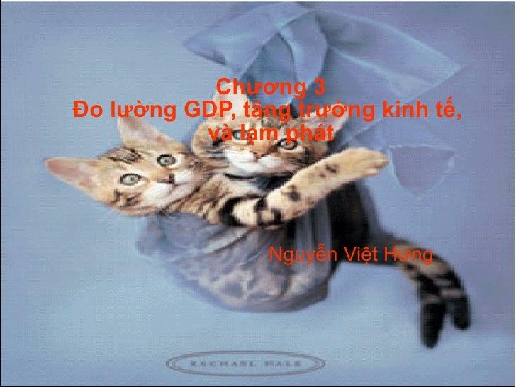 Chương 3 Đo lường GDP, tăng trưởng kinh tế,  và lạm phát Nguyễn Việt Hưng