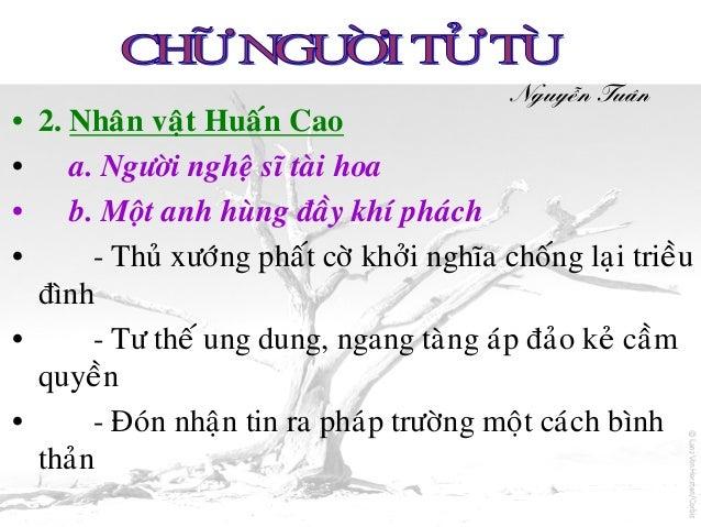 Nguyeãn Tuaân• 2. Nhaân vaät Huaán Cao• a. Ngöôøi ngheä só taøi hoa• b. Moät anh huøng ñaày khí phaùch•      - Thuû xöôùng...