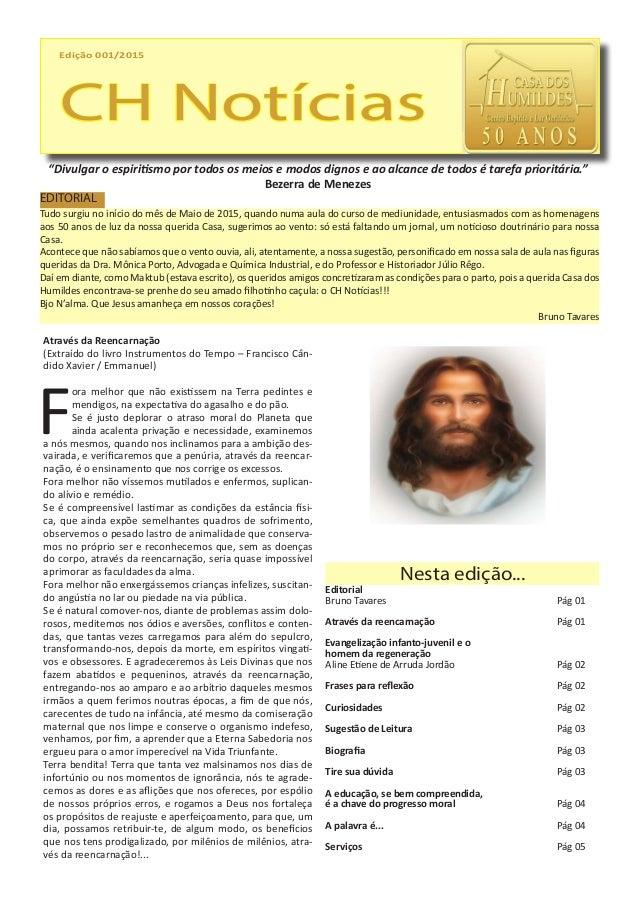 """Edição 001/2015 CH Notícias """"Divulgar o espiritismo por todos os meios e modos dignos e ao alcance de todos é tarefa prior..."""