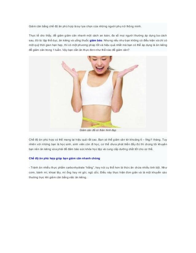 Giảm cân bằng chế độ ăn phù hợp là sự lựa chọn của những người phụ nữ thông minh.Thực tế cho thấy, đề giảm giảm cân nhanh ...