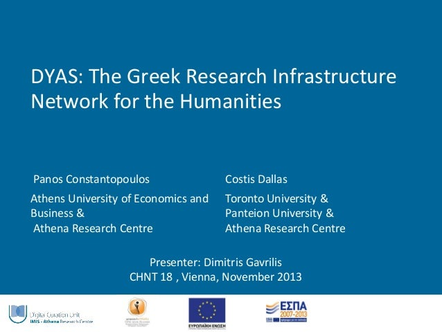 DYAS: The Greek Research Infrastructure Network for the Humanities  Panos Constantopoulos  Costis Dallas  Athens Universit...