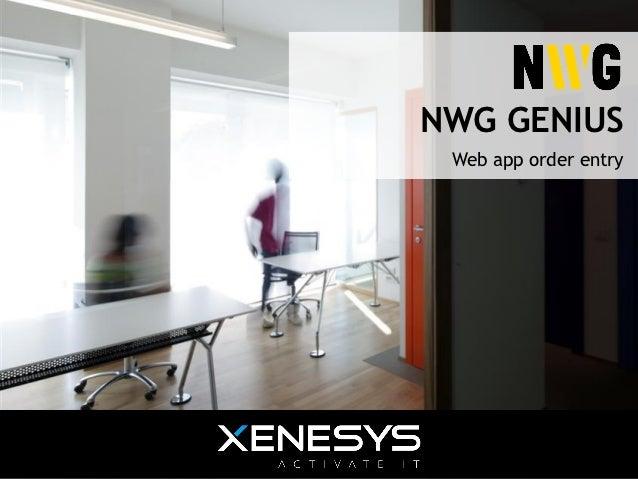 NWG GENIUS                                         Web app order entry1 | novembre 30, 2012