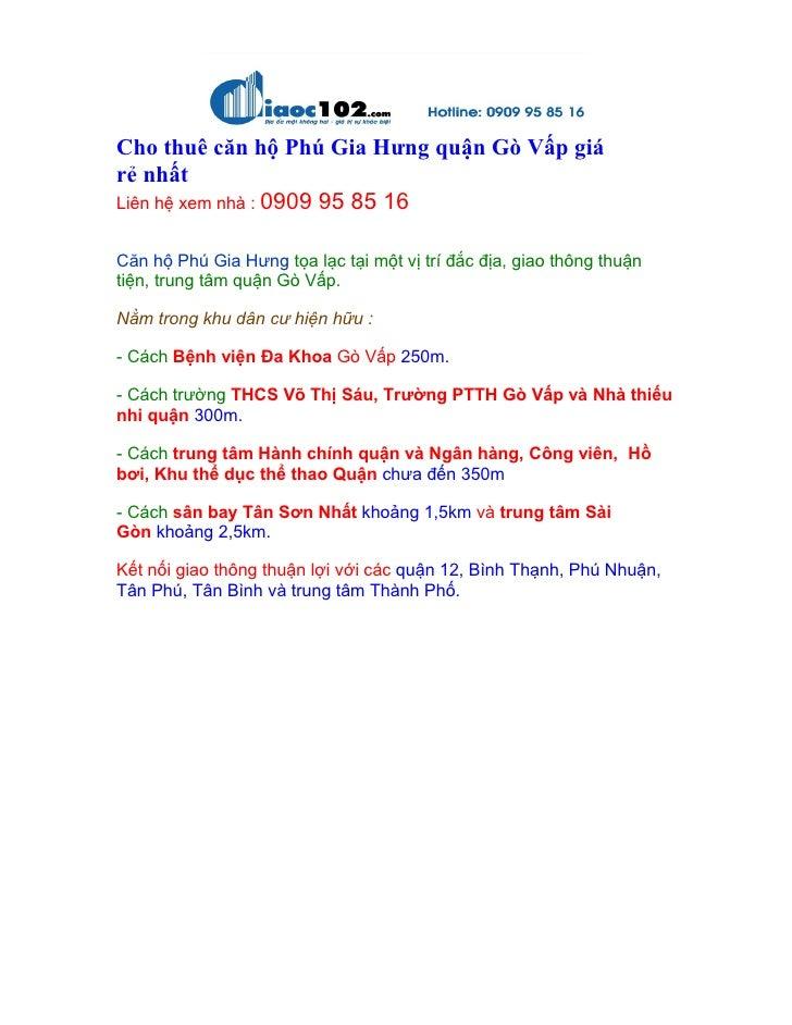 Cho thuê căn hộ Phú Gia Hưng quận Gò Vấp giárẻ nhấtLiên hệ xem nhà : 0909 95 85 16Căn hộ Phú Gia Hưng tọa lạc tại một vị t...