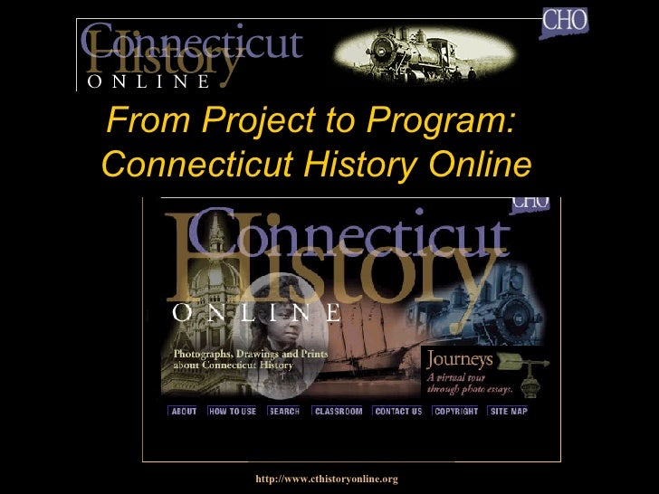 From Project to Program:  Connecticut History Online http://www.cthistoryonline.org