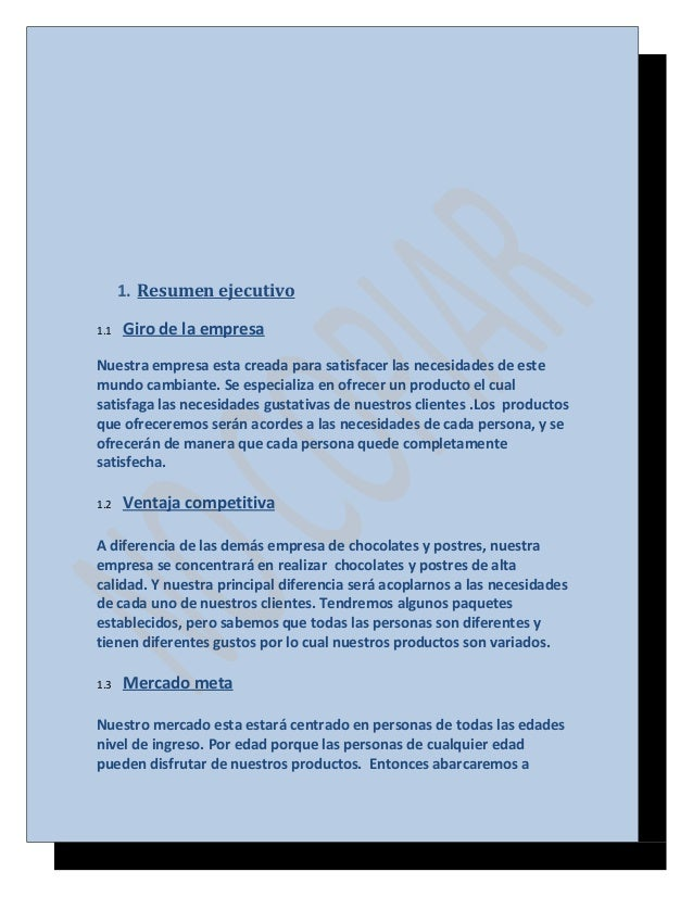 1. Resumen ejecutivo 1.1  Giro de la empresa  Nuestra empresa esta creada para satisfacer las necesidades de este mundo ca...
