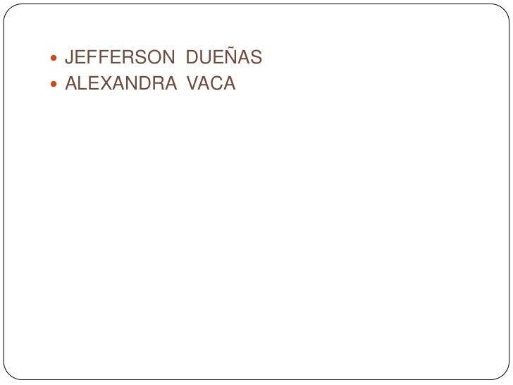  JEFFERSON DUEÑAS ALEXANDRA VACA